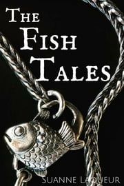 The Fish Tales: Complete Set - The Man I Love/Give Me Your Answer True/Here to Stay/The Ones That Got Away ebook by Suanne Laqueur