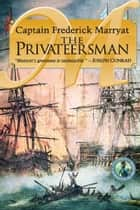 The Privateersman ebook by Captain Frederick Marryat