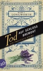 Tod auf Schloss Bremont - Ein Provence-Krimi ebook by Mary L. Longworth, Dr. Helmut Ettinger
