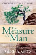 The Measure of a Man ebook by Gene A. Getz,John Maxwell