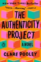 The Authenticity Project - A Novel ebook by Clare Pooley