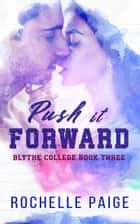 Push It Forward ebook by Rochelle Paige