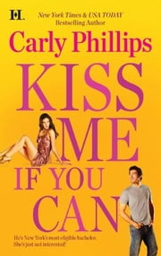 Kiss Me If You Can ebook by Carly Phillips