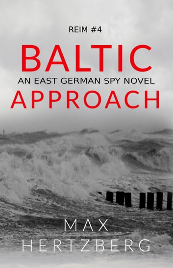 Baltic Approach - An East German Spy Story ebook by Max Hertzberg