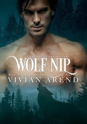 Wolf Nip: Northern Lights Edition ebook by Vivian Arend
