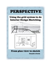 PERSPECTIVE: Using the Grid System for Interior Design Sketching - From plan view to sketch ebook by Donald Gerds