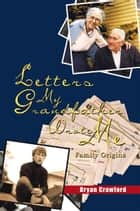 Letters My Grandfather Wrote Me ebook by Bryan Crawford