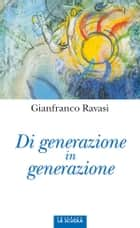 Di generazione in generazione ebook by Gianfranco Ravasi