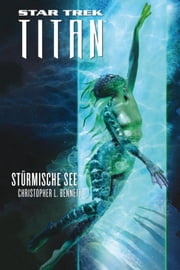 Star Trek - Titan 5: Stürmische See ebook by Christopher L. Bennett, Stephanie Pannen