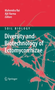 Diversity and Biotechnology of Ectomycorrhizae ebook by Mahendra Rai,Ajit Varma