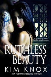 Ruthless Beauty ebook by Kim Knox