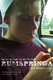 Rumspringa - To Be or Not to Be Amish ebook by Tom Shachtman