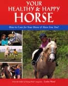 Your Healthy & Happy Horse ebook by Lesley Ward