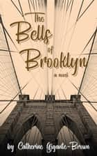 The Bells of Brooklyn ebook by Catherine Gigante-Brown