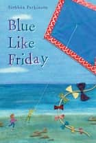 Blue Like Friday ebook by Siobhan Parkinson