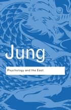 Psychology and the East ebook by C.G. Jung