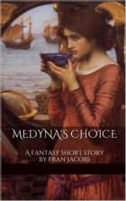 Medyna's Choice ebook by Fran Jacobs