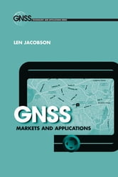 GNSS Markets and Applications ebook by Jacobson, Len