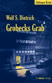 Grobecks Grab ebook by Wolf S. Dietrich