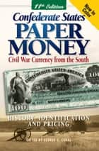 Confederate States Paper Money ebook by Arlie R Slabaugh