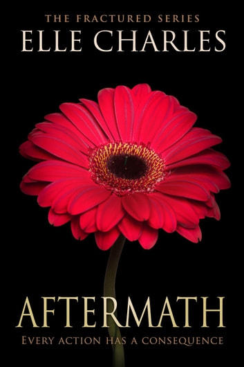 Aftermath - Fractured ebook by Elle Charles