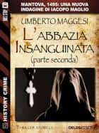L'abbazia insanguinata - parte seconda ebook by Umberto Maggesi