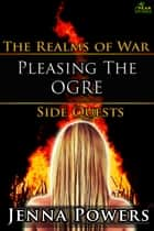 Pleasing the Ogre ebook by Jenna Powers