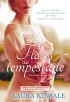 Flores da Tempestade ebook by Laura Kinsale