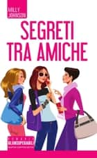 Segreti tra amiche eBook by Milly Johnson