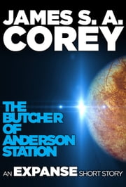 The Butcher of Anderson Station - A Story of The Expanse ebook by Kobo.Web.Store.Products.Fields.ContributorFieldViewModel