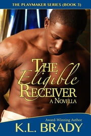 The Eligible Receiver - A Novella ebook by K.L. Brady