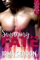 Swaying Fate - Cupid's LoveSick, #1 ebook by Irma Geddon