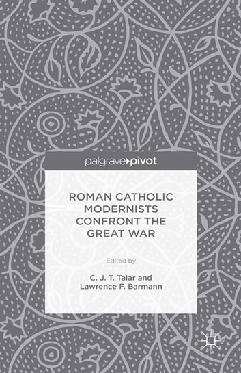 Roman Catholic Modernists Confront the Great War ebook by