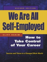 We Are All Self-Employed - How to Take Control of Your Career ebook by Cliff Hakim