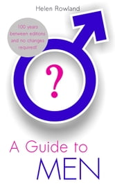A Guide to Men ebook by Helen Rowland