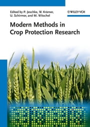 Modern Methods in Crop Protection Research ebook by Peter Jeschke,Ulrich Schirmer,Matthias Witschel,Wolfgang Krämer