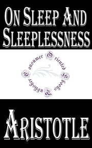 On Sleep and Sleeplessness 電子書 by Aristotle