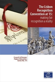 The Lisbon Recognition Convention at 15: making fair recognition a reality ebook by Collectif