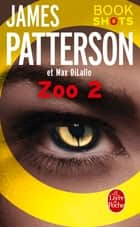 Zoo 2 - Bookshots ebook by James Patterson, Max DiLallo