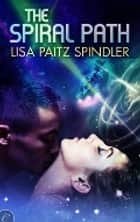 The Spiral Path ebook by Lisa Paitz Spindler