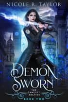 Demon Sworn ebook by Nicole R. Taylor