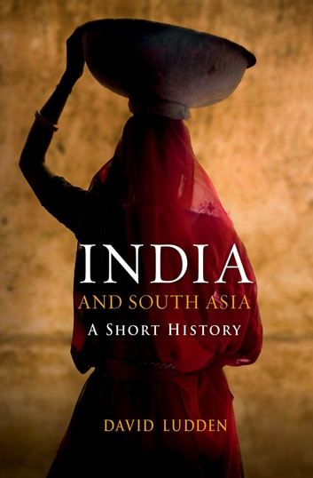 India and South Asia - A Short History ebook by David Ludden