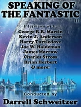 Speaking of the Fantastic III: Interviews with Science Fiction Writers - Interviews with Science Fiction Writers ebook by Darrell Schweitzer,George R.R. Martin