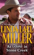 At Home In Stone Creek ebook by Linda Lael Miller