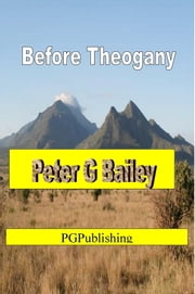 Before Theogany ebook by Peter G Bailey