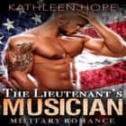 Military Romance: The Lieutenant's Musician audiobook by