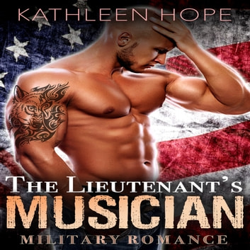 Military Romance: The Lieutenant's Musician audiobook by Kathleen Hope