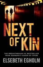 Next of Kin ebook by Elsebeth Egholm