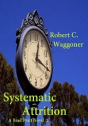 Systematic Attrition ebook by Robert C. Waggoner
