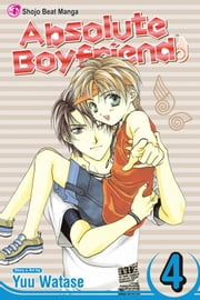 Absolute Boyfriend, Vol. 4 ebook by Yuu Watase, Yuu Watase